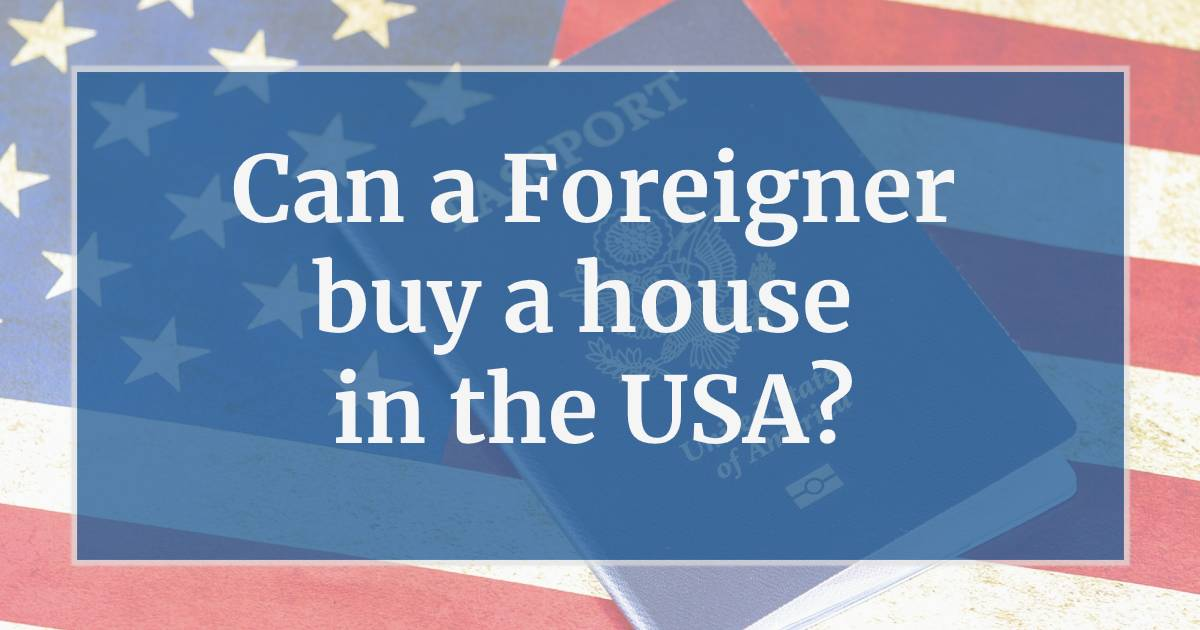 can a Foreigner buy a house in the USA